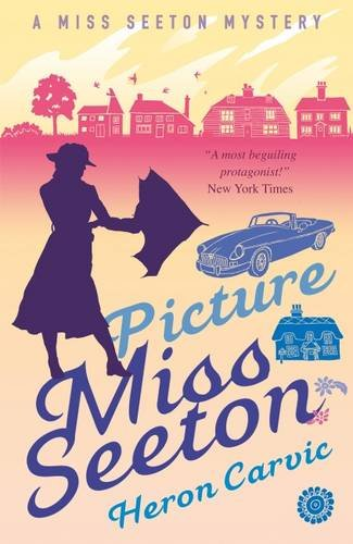 Picture Miss Seeton (A Miss Seeton Mystery) (Mystery Pictures)