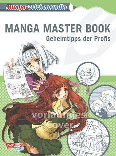 Manga-Zeichenstudio: Manga Master Book: Geheimtipps der Profis Taschenbuch – 29. September 2015 Tensakushiki Carlsen 3551736847 ART / Techniques / Drawing