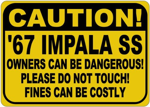 (1967 67 CHEVY IMPALA SS Owners Can Be Dangerous Aluminum Caution Sign - 10 x 14 Inches)
