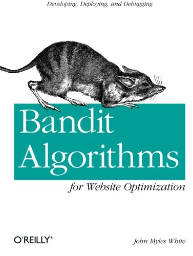 Bandit Algorithms for Website Optimization: Developing, Deploying, and Debugging by Brand: O'Reilly Media