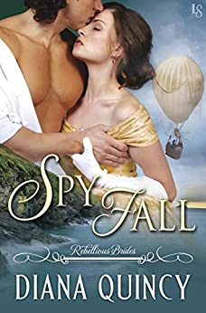 Spy Fall: Rebellious Brides by [Quincy, Diana]