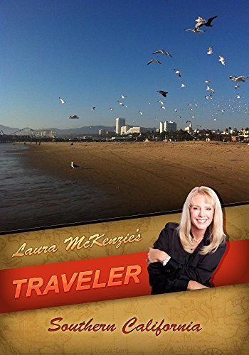Laura McKenzie's Traveler Southern California -  DVD