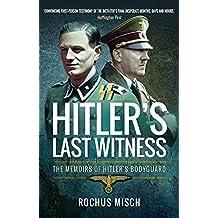 Hitler's Last Witness: The Memoirs of Hitler's Bodyguard