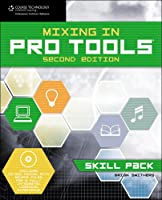 Mixing in Pro Tools: Skill Pack, 2nd Edition Front Cover
