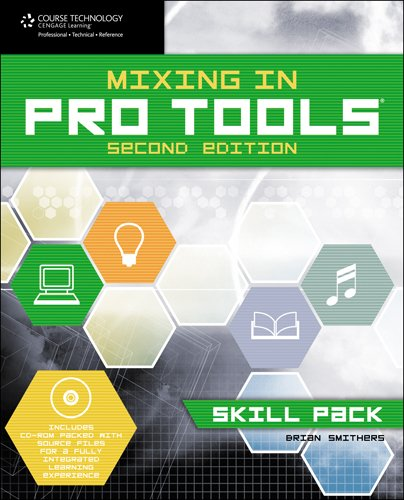 [PDF] Mixing in Pro Tools: Skill Pack, 2nd Edition Free Download | Publisher : Course Technology PTR | Category : Computers & Internet | ISBN 10 : 1598639722 | ISBN 13 : 9781598639728