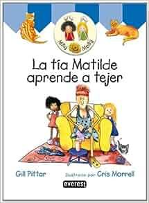 La tia Matilde aprende a tejer: Gill Pittar: 9788424186814