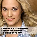 Inside Your Heaven / Independence Day by Carrie Underwood