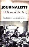 Journalists, Tim Gopsill and Greg Neale, 1861978081