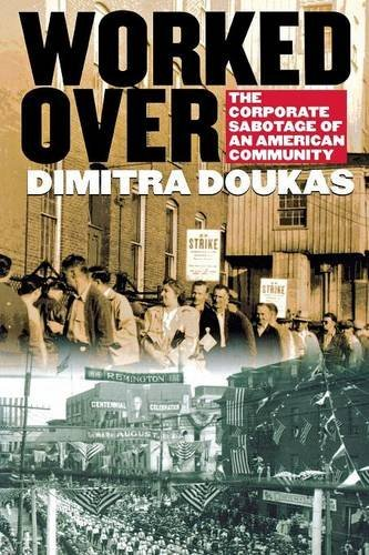 Worked Over: The Corporate Sabotage of an American Community by Dimitra Doukas (2003-03-06)