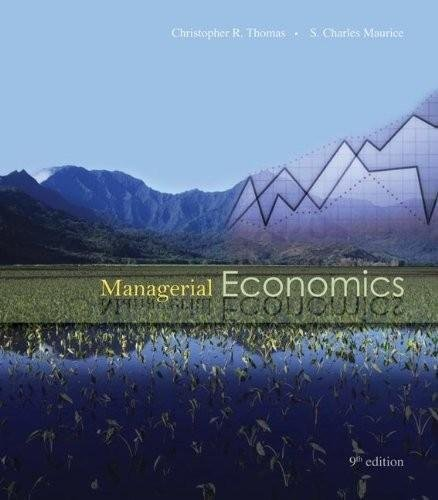 Managerial Economics - Foundations of Business Analysis and Strategy (9th, Ninth Edition) - By Thomas & Maurice
