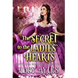 The Secret to the Ladies' Hearts Box Set: A Clean & Sweet Regency Historical Romance Collection (The Regency Soulmates Series Book 1)