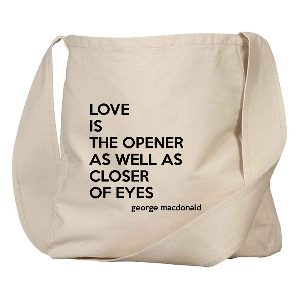 c579629b6a53d6 Amazon.com: Love Is The As Closer Of Eyes (George Macdonald) Organic Cotton  Market Bag: Clothing
