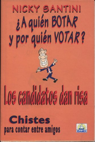 A quien botar y por quien votar / To whom and for whom to vote (Spanish Edition) [Nicki Santini] (Tapa Blanda)