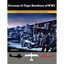 German G-Type Bombers of WWI: A Centennial Perspective on Great War Airplanes