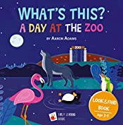 A Day at the ZOO: Bedtime story books for 3 - 5 years. [Animal books for kindergarten. Hidden picture books. Best kid picture books. Baby zoo animals. Top children's book list] (What's this 2)