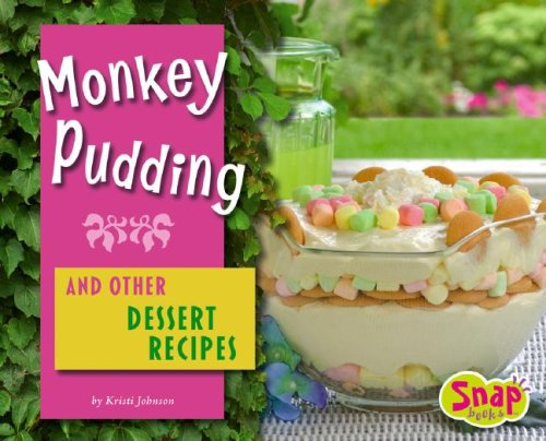 (Monkey Pudding and Other Dessert Recipes (Fun Foods for Cool Cooks))