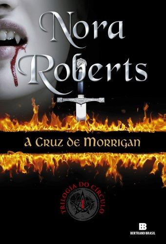 A cruz de Morrigan - Trilogia do círculo - vol. 1