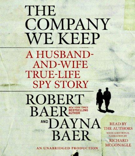 The Company We Keep: A Husband-and-Wife True-Life Spy Story by Random House Audio
