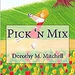Pick 'n Mix | Dorothy M. Mitchell