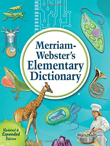 Merriam-Webster's Elementary Dictionary, Newest Ed.  2014