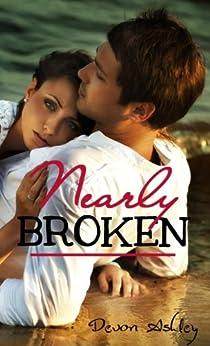 Nearly Broken (Nearly #1) (English Edition) por [Ashley, Devon]