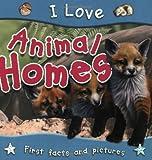 I Love Animal Homes