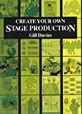 img - for Create Your Own Stage Production (Backstage) by Gillian Davies (2000-11-30) book / textbook / text book
