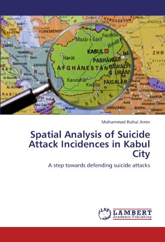 Spatial Analysis of Suicide Attack Incidences in Kabul City: A step towards defending suicide attacks