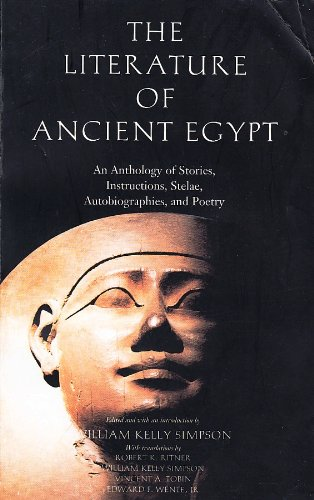 The Literature of Ancient Egypt: An Anthology of Stories, Instructions, Stelac, Autobiographies, and Poetry