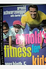 Arnold's Fitness for Kids, Ages Birth to Five:  A Guide to Health, Exercise and Nutrition Hardcover