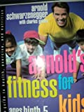 Arnold's Fitness for Kids, Age 6-10