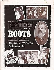 KENTUCKY FAMILY ROOTS. av Jack Wert and…