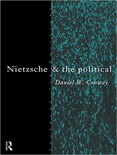 Nietzsche and the Political (Thinking the Political) by Daniel Conway (1997-02-13)