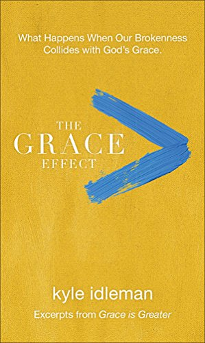 The Grace Effect: What Happens When Our Brokenness Collides with God's Grace