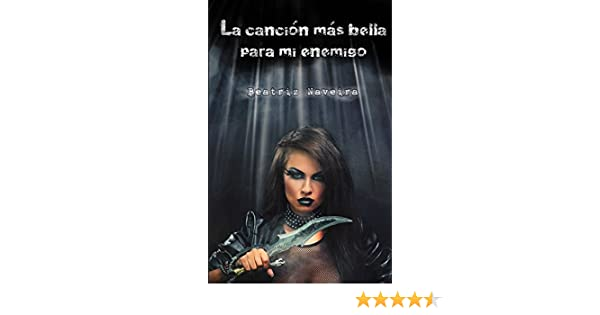 Amazon.com: La canción más bella para mi enemigo (Canciones de Sangre nº 2) (Spanish Edition) eBook: Beatriz Naveira, Itsy Pozuelo, Azel Highwind: Kindle ...