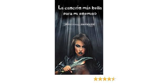 Amazon.com: La canción más bella para mi enemigo (Canciones de Sangre nº 2) (Spanish Edition) eBook: Beatriz Naveira, Itsy Pozuelo, Azel Highwind: Kindle ...