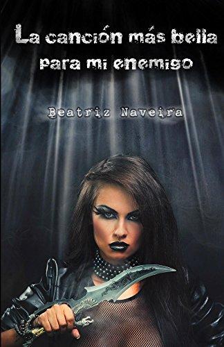 La canción más bella para mi enemigo de Beatriz Naveira