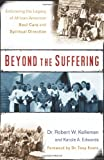 Beyond the Suffering, Robert W. Kellemen and Karole A. Edwards, 0801068061