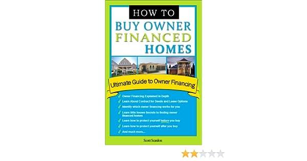 Amazon com: How to Buy Owner Financed Homes eBook: Scott Scanlon