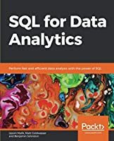 SQL for Data Analytics: Perform fast and efficient data analysis with the power of SQL Cover
