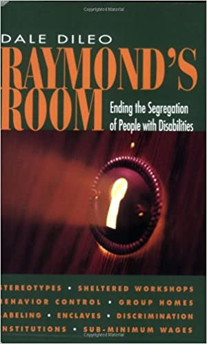 Disability Is Other Segregation >> Raymond S Room Ending The Segregation Of People With Disabilities