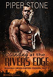 Standing at the River's Edge: Missoula Smokejumpers Prequel Volume Two