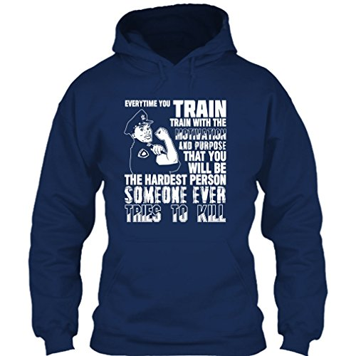 Nana Fan Store Everytime You Train T Shirt, Coolest Police T Shirt Hoodie (M,Navy) ()