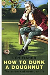 How to Dunk a Doughnut : The Science of Everyday Life Paperback