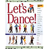 Let's Dance!: Learn to Swing, Foxtrot, Rumba, Tango, Line Dance, Lambada, Cha-Cha, Waltz, Two-Step, Jitterbug and Salsa with Style,