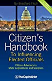 : Citizen's Handbook to Influencing Elected Officials: Citizen Advocacy in State Legislatures and Congress: A Guide for Citizen Lobbyists and Grassroots