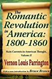 img - for The Romantic Revolution in America: 1800-1860: Main Currents in American Thought book / textbook / text book