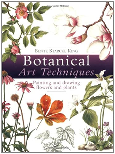 Botanical Art Techniques 19 Step By Step Projects In Watercolour