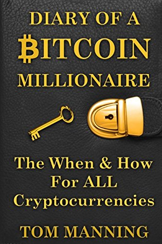 Diary Of A Bitcoin Millionaire: The When & How For ALL Cryptocurrencies