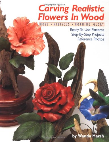 Download Carving Realistic Flowers in Wood: Rose, Hibiscus, Morning Glory: Ready-To-Use Patterns, Step-By-Step Projects, Reference Photos ebook